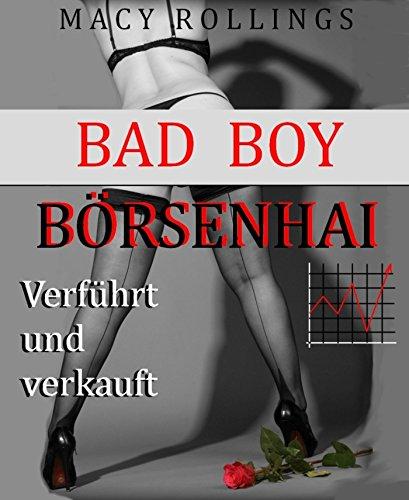 bad-boy-borsenhai-verfuhrt-und-verkauft