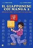 Il giapponese coi manga. Ideogrammi: livello intermedio. Ediz. illustrata: 2