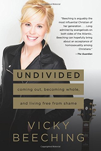 Undivided: Coming Out, Becoming Whole, and Living Free from Shame por Vicky Beeching