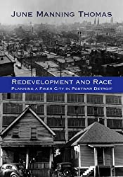 Redevelopment and Race: Planning a Finer City in Postwar Detroit (Great Lakes Books (Paperback))