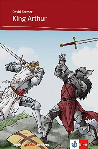King Arthur: Englische Lektüre für das 2., 3. Lernjahr (English graphic Readers) (English Edition)
