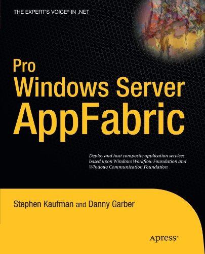 Pro Windows Server: AppFabric by Stephen Kaufman (2010-04-04)