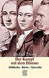 Der Kampf mit dem Dämon: Hölderlin Kleist Nietzsche