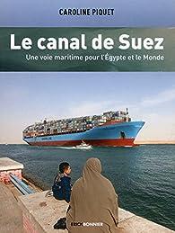 Le canal de Suez par Caroline Piquet