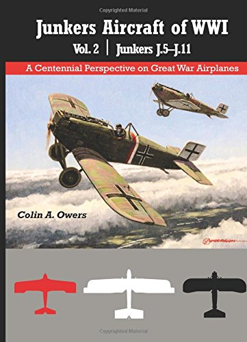 Junkers Aircraft of WWI: Volume 2 Junkers J.5–J.11: Volume 31 (A Centennial Perspective on Great War Airplanes) por Colin A. Owers