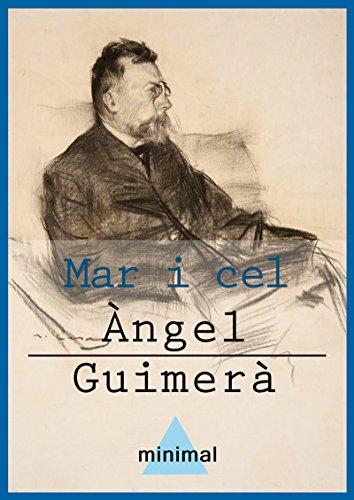 Mar i cel (Imprescindibles de la literatura catalana) (Catalan Edition) por Àngel Guimerà