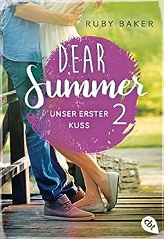 Dear Summer - Unser erster Kuss (Dear Summer-Reihe 2) von [Baker, Ruby]