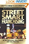 Street Smart Franchising: A Must Read...