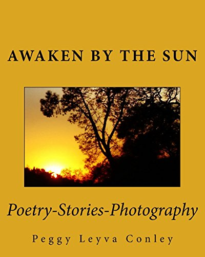 Awaken by the Sun: Poetry-Stories-Photography