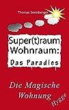 Hygge, Superraum Wohntraum: Die magische Wohnung, Glück für Fortgeschrittene (Emotionen/ Biomedizin 1)