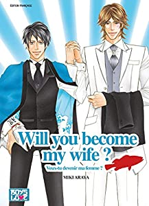 Will You Become My Wife ? Edition simple One-shot