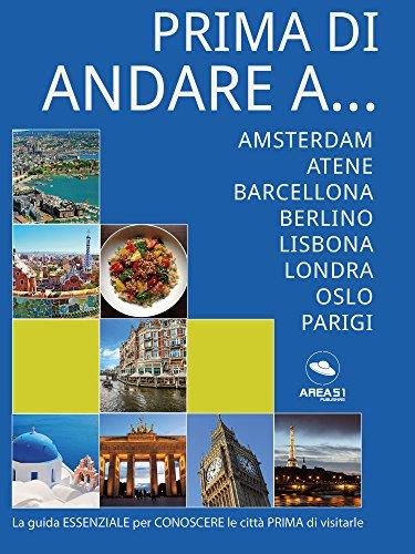 Prima di andare a… (EUROPA): Amsterdam, Atene, Barcellona, Berlino, Lisbona, Londra, Oslo e Parigi