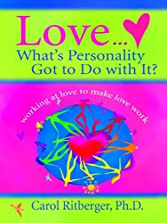 Love...What's Personality Got to Do with It?: Working at Love to Make Love Work