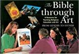 The Bible Through Art - Big Book: A Resource for Teaching Religious Education and Art: From Genesis to Esther