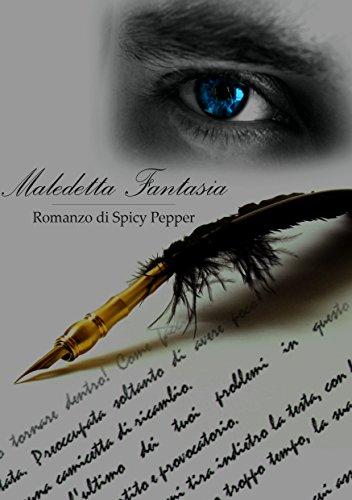 Maledetta Fantasia (Maledetta me Vol. 1)