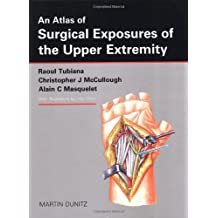 An Atlas of Surgical Exposures of the Upper Extremity