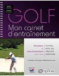 Golf - Mon carnet d'entraînement - Situations spécifiques et auto-évalusations pour tous