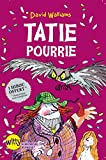 Tatie pourrie | Walliams, David (1971-....). Auteur