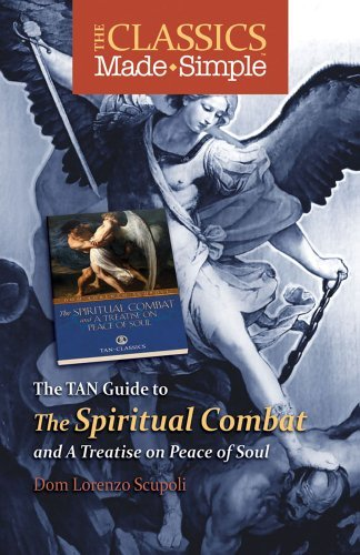 The TAN Guide to the Spiritual Combat and a Treatise on Peace of Soul (Classics Made Simple) by Dom Lorenzo Scupoli (2011-09-21)