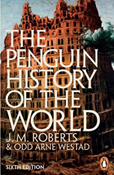 The Penguin History of the World: 6th edition (English Edition) van [Roberts, J M, Westad, Odd Arne]