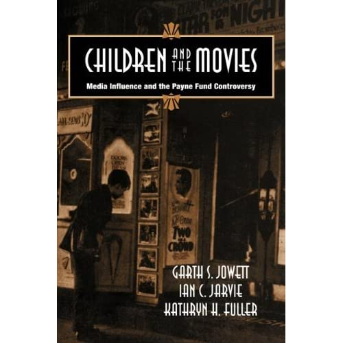 Children and the Movies: Media Influence and the Payne Fund Controversy (Cambridge Studies in the History of Mass Communication) by Garth S. Jowett (2007-09-10)