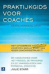 Praktijkgids voor coaches - derde herziene druk: De handleiding voor het proces, de principes en de vaardigheden van personal coaching