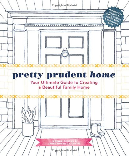 Pretty Prudent Home: Your Ultimate Guide to Creating a Beautiful Family Home
