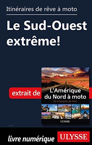 Descargar Libro Itinéraires de rêve à moto - Le Sud-Ouest extrême ! de Collectif