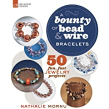 Bounty of Bead & Wire Bracelets, A (Lark Jewelry & Beading)