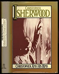 Christopher and His Kind 1929 - 1939 by Christopher Isherwood (1977-03-08)