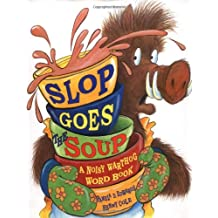 Slop Goes the Soup (Noisy Warthog Word Book)