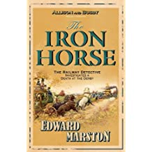 The Iron Horse (The Railway Detective Series Book 4)