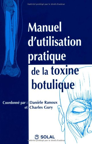 Manuel d'utilisation pratique de la toxine botulique