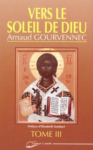 Vers le soleil de Dieu, tome 3 par Gourvennec