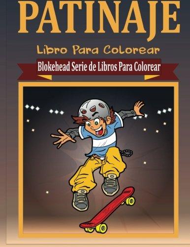 Patinaje Libro para Colorear (Blokehead  Serie de Libros Para Colorear) por El Blokehead
