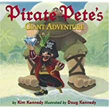 Pirate Pete's Giant Adventure by Kim Kennedy (29-Sep-2006) Hardcover