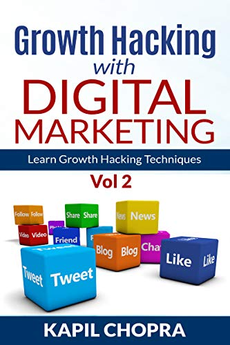 Growth Hacking with Digital Marketing: Learn Growth Hacking Techniques (English Edition)