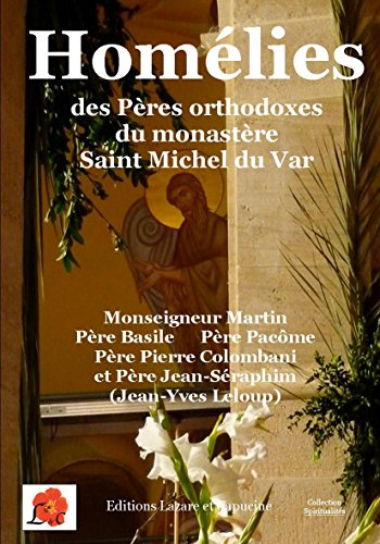 Homélies des Pères orthodoxes du monastère Saint Michel du Var par Jean-Yves Leloup