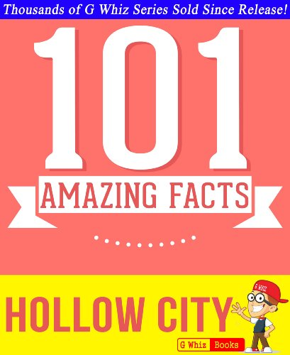 Hollow City - 101 Amazing Facts You Didn't Know: Fun Facts and Trivia Tidbits Quiz Game Books (GWhizBooks.com) (English