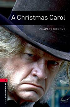 A Christmas Carol Level 3 Oxford Bookworms Library: 1000 Headwords von [Dickens, Charles]