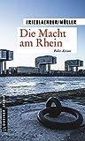 Die Macht am Rhein: Polit-Krimi (Kommissare Rosenthal und Fett 1)