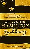 Alexander Hamilton: Revolutionary (English Edition)