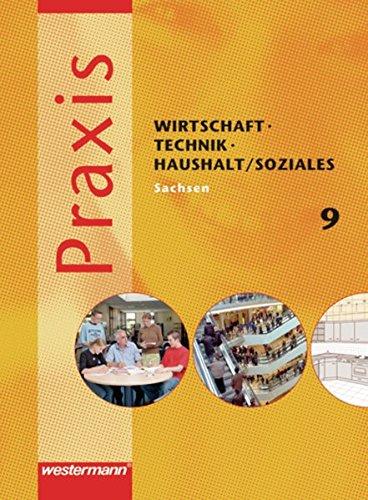 Praxis - WTH/Soziales: Wirtschaft/Technik/Haushalt und Soziales für die Oberschulen in Sachsen- Ausgabe 2008: Schülerband 9