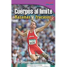Cuerpos Al Limite: Hazanas y Fracasos (Physical: Feats & Failures) (Spanish Version) (Advanced Plus) (Cuerpos al limite / Physical: Time for Kids Nonfiction Readers)