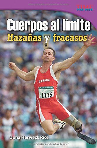 Cuerpos al límite: Hazañas y fracasos (Physical: Feats & Failures) (Spanish Version) (Cuerpos Al Limite / Physical: Time for Kids Nonfiction Readers) por Dona Herweck Rice