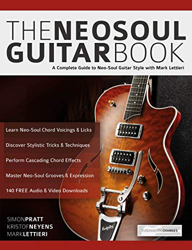 The Neo-Soul Guitar Book: A Complete Guide to Neo-Soul Guitar Style