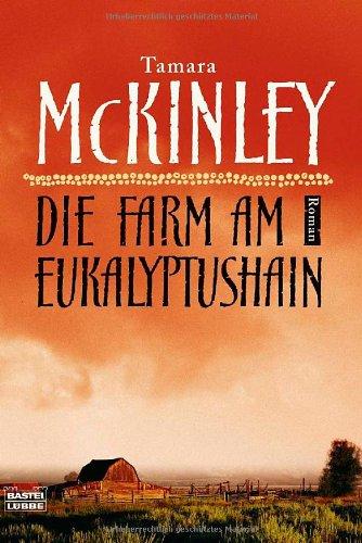 Bastei Lübbe (Bastei Lübbe Taschenbuch) Die Farm am Eukalyptushain: Roman