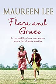 Flora and Grace: Poignant and uplifting bestseller from the Queen of Saga Writing (English Edition)