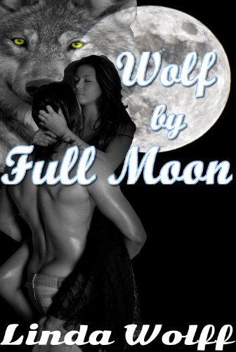 Wolf by Full Moon (Werewolf,Paranormal,Romance)