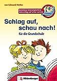 Schlag auf, schau nach! Für die Grundschule, neue Rechtschreibung 2006 - Edmund Wetter